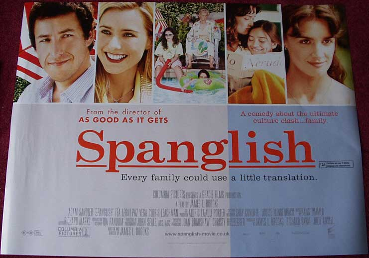 a review of spanglish a movie by james l brooks Movie review december 17, 2004 | by michael sragow | michael sragow,sun movie critic the masks of comedy and drama must be sporting huge black eyes after the beating each form takes in james l brooks' latest and limpest dramedy spanglish.